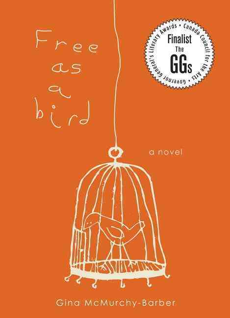 Free As a Bird By Mcmurchy-barber, Gina